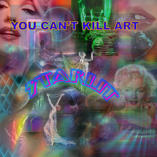 You Can't Kill Art
